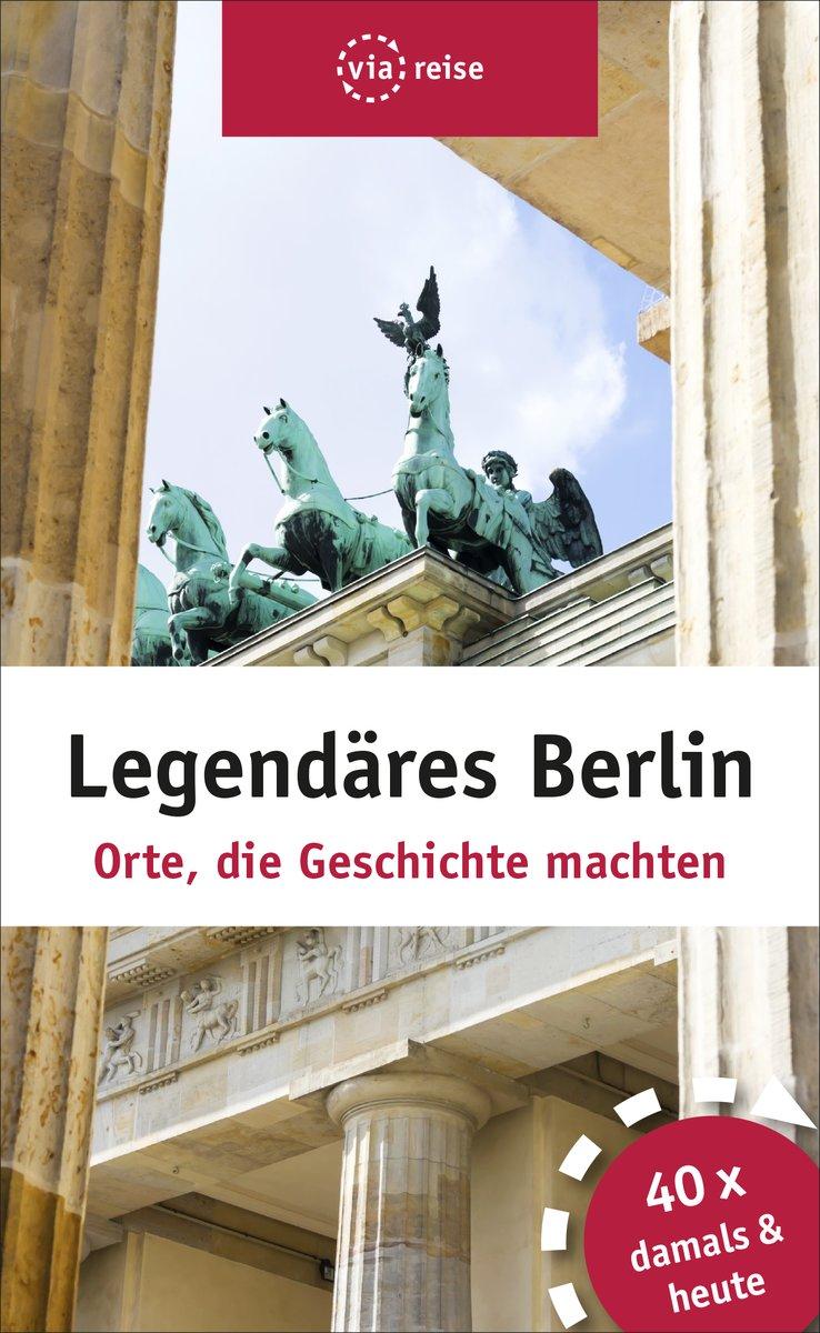 "Buchtipp: Stadtführer ""Legendäres Berlin"""